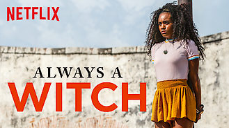 Is Always a Witch on Netflix Spain?