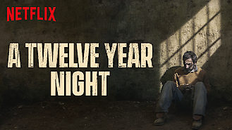 Is A Twelve Year Night on Netflix?